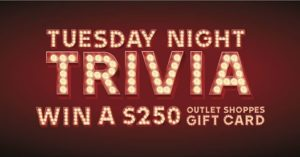 Tuesday Night Trivia @ The Outlet Shoppes at Atlanta | Woodstock | Georgia | United States