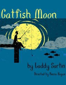 "Cherokee Theatre Company presents ""Catfish Moon"" @ Historic Canton Theatre | Canton | Georgia | United States"