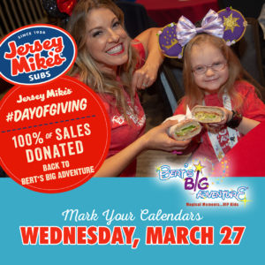Jersey Mike's Day of Giving benefiting Bert's Big Adventure @ Multiple Jersey Mike's Locations