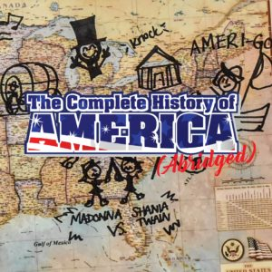 The Complete History of America (Abridged) @ Elm Street Cultural Arts Village