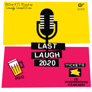 Last Laugh Stand-Up Competition @ Elm Street Cultural Arts Village Main Stage