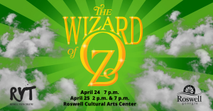 The Wizard of OZ @ Roswell Cultural Arts Center